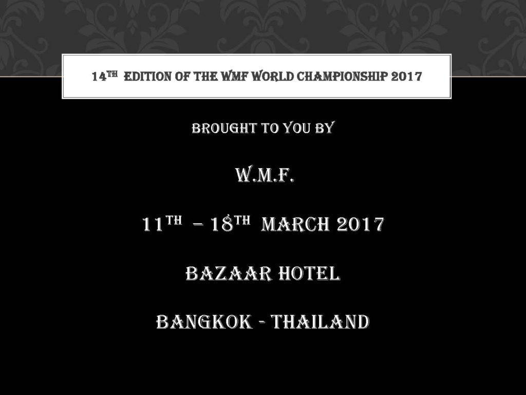 14th WMF World Championship 2017, Bangkok – Thailand